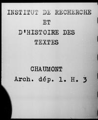 https://iiif.irht.cnrs.fr/iiif/France/Chaumont/Archives_departementales_de_la_Haute_Marne/521215102_H_01_003/DEPOT/521215102_H_01_003_0001/full/200,/0/default.jpg
