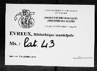 https://iiif.irht.cnrs.fr/iiif/France/Evreux/Bibliotheque_municipale/272296201_lat_043/DEPOT/272296201_lat_043_0001/full/200,/0/default.jpg